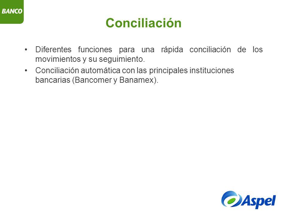 Conciliación Diferentes funciones para una rápida conciliación de los movimientos y su seguimiento.
