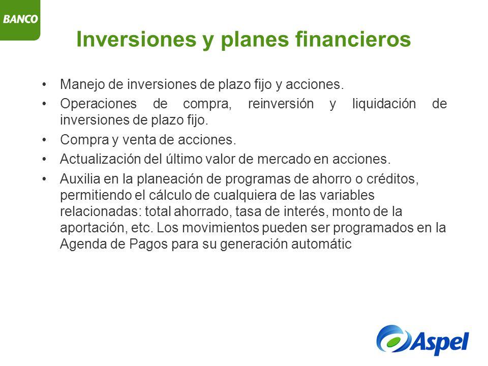 Inversiones y planes financieros Manejo de inversiones de plazo fijo y acciones.