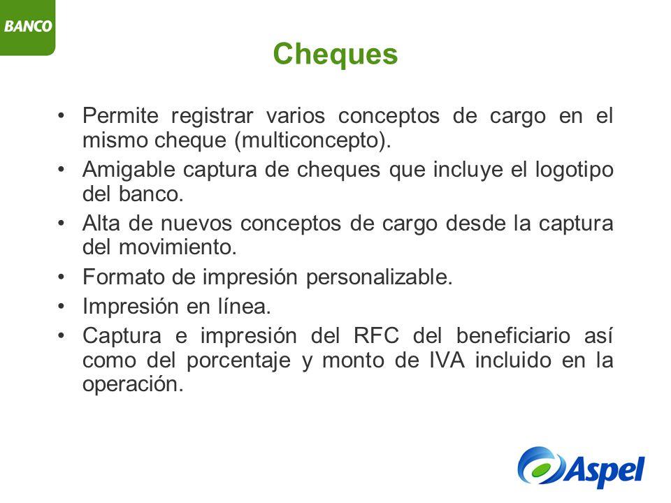 Cheques Permite registrar varios conceptos de cargo en el mismo cheque (multiconcepto).