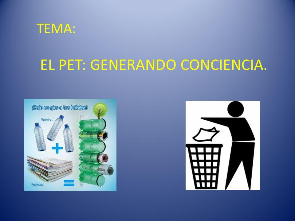 OBJETIVO PARTICULAR: -Que el alumno conozca la importancia del PET como material reciclable y no como un contaminante.