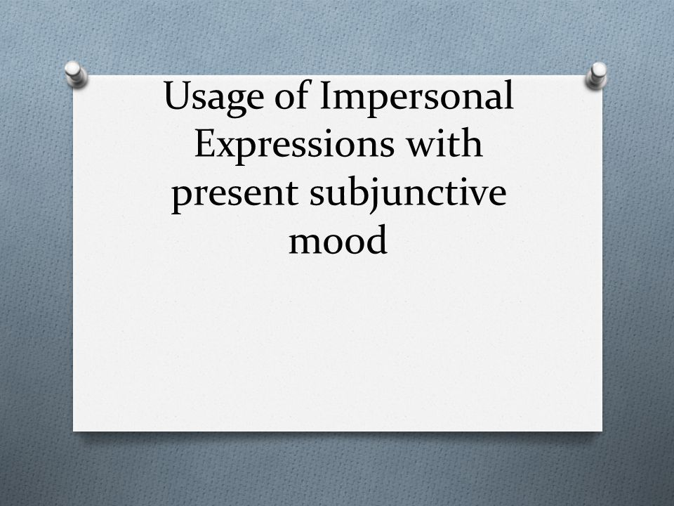 Usage of Impersonal Expressions with present subjunctive mood