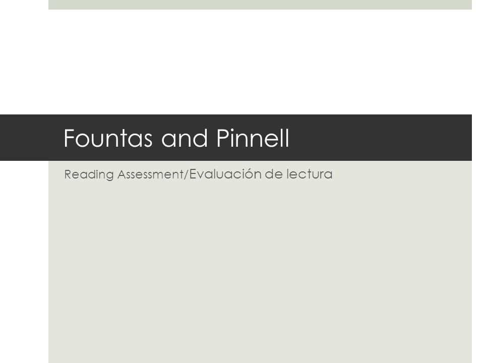 Fountas and Pinnell Reading Assessment/ Evaluación de lectura