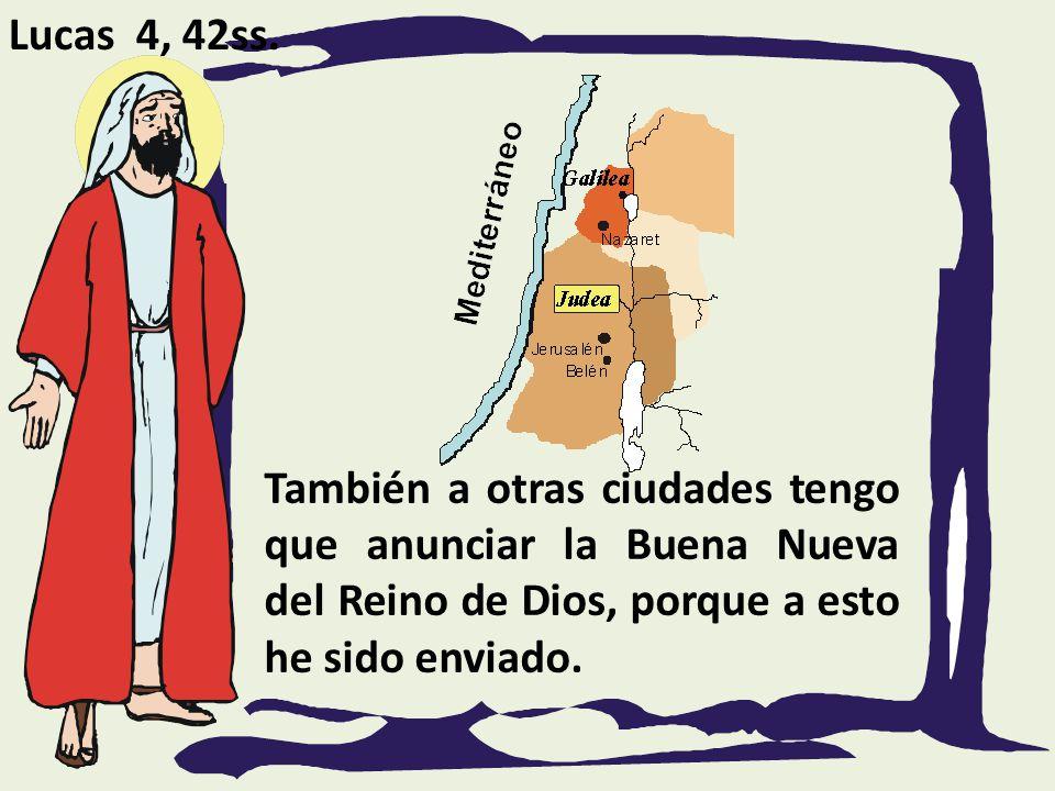 Resultado de imagen de tambien a otros pueblos tengo que anunciarles el reino de dios