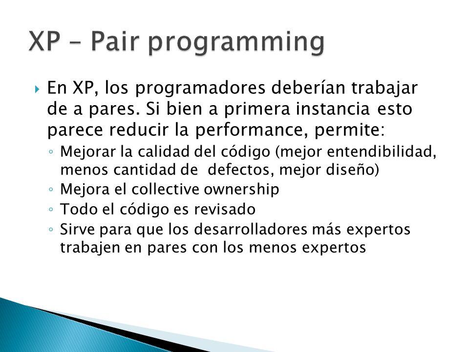  En XP, los programadores deberían trabajar de a pares.