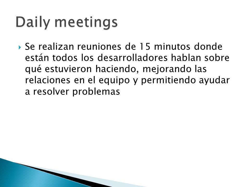  Se realizan reuniones de 15 minutos donde están todos los desarrolladores hablan sobre qué estuvieron haciendo, mejorando las relaciones en el equipo y permitiendo ayudar a resolver problemas