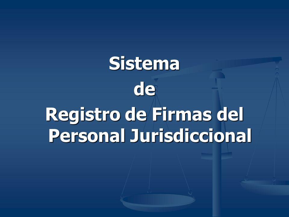 Sistemade Registro de Firmas del Personal Jurisdiccional