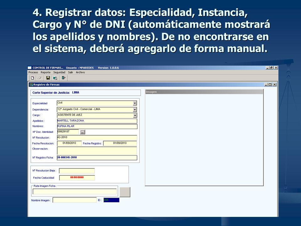 4. Registrar datos: Especialidad, Instancia, Cargo y N° de DNI (automáticamente mostrará los apellidos y nombres). De no encontrarse en el sistema, de