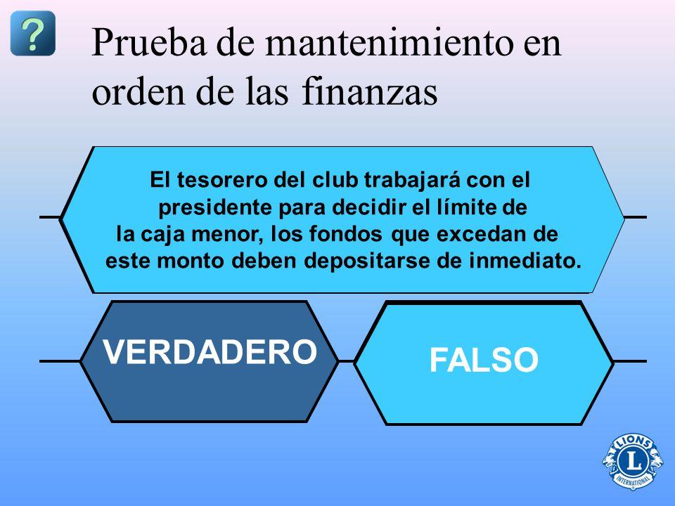 Prueba de mantenimiento en orden de las finanzas El tesorero del club puede tener cualquier cantidad de dinero en efectivo a mano en todo momento.