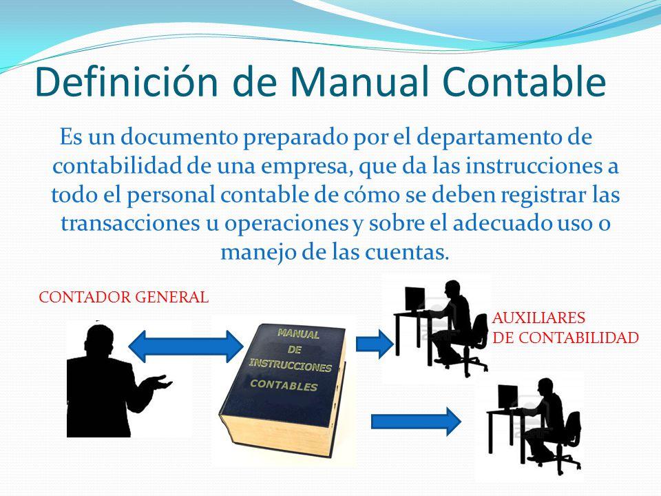 Definición de Manual Contable Es un documento preparado por el departamento de contabilidad de una empresa, que da las instrucciones a todo el persona