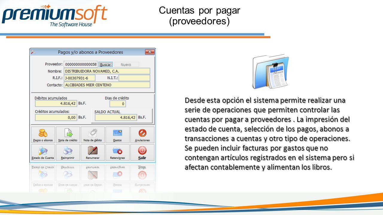 Cuentas por pagar (proveedores) Desde esta opción el sistema permite realizar una serie de operaciones que permiten controlar las cuentas por pagar a proveedores.