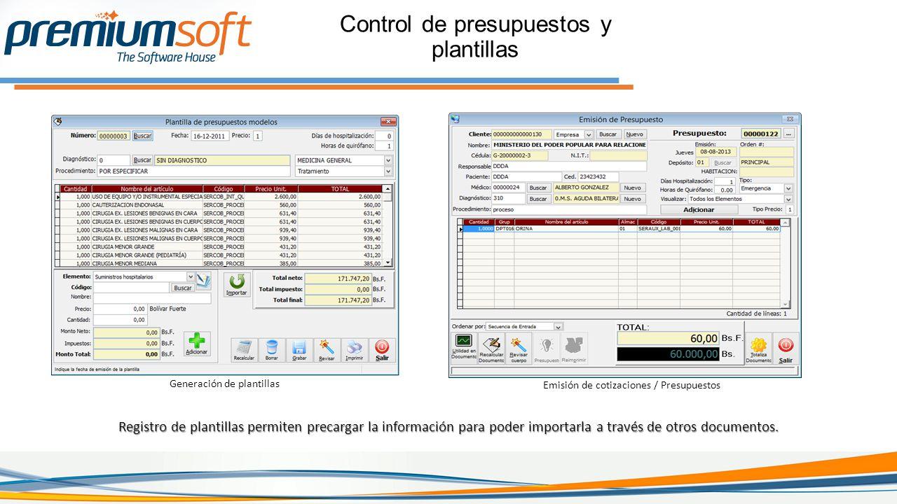 Control de presupuestos y plantillas Registro de plantillas permiten precargar la información para poder importarla a través de otros documentos.