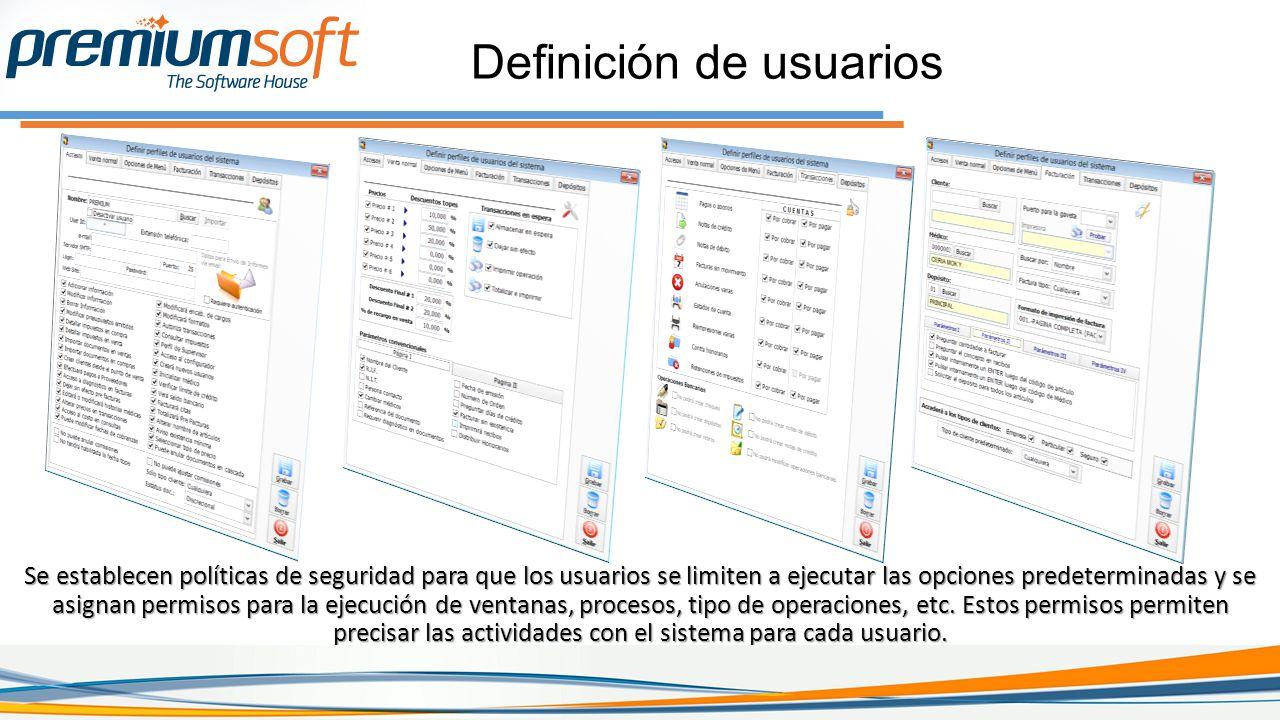 Definición de usuarios Se establecen políticas de seguridad para que los usuarios se limiten a ejecutar las opciones predeterminadas y se asignan permisos para la ejecución de ventanas, procesos, tipo de operaciones, etc.