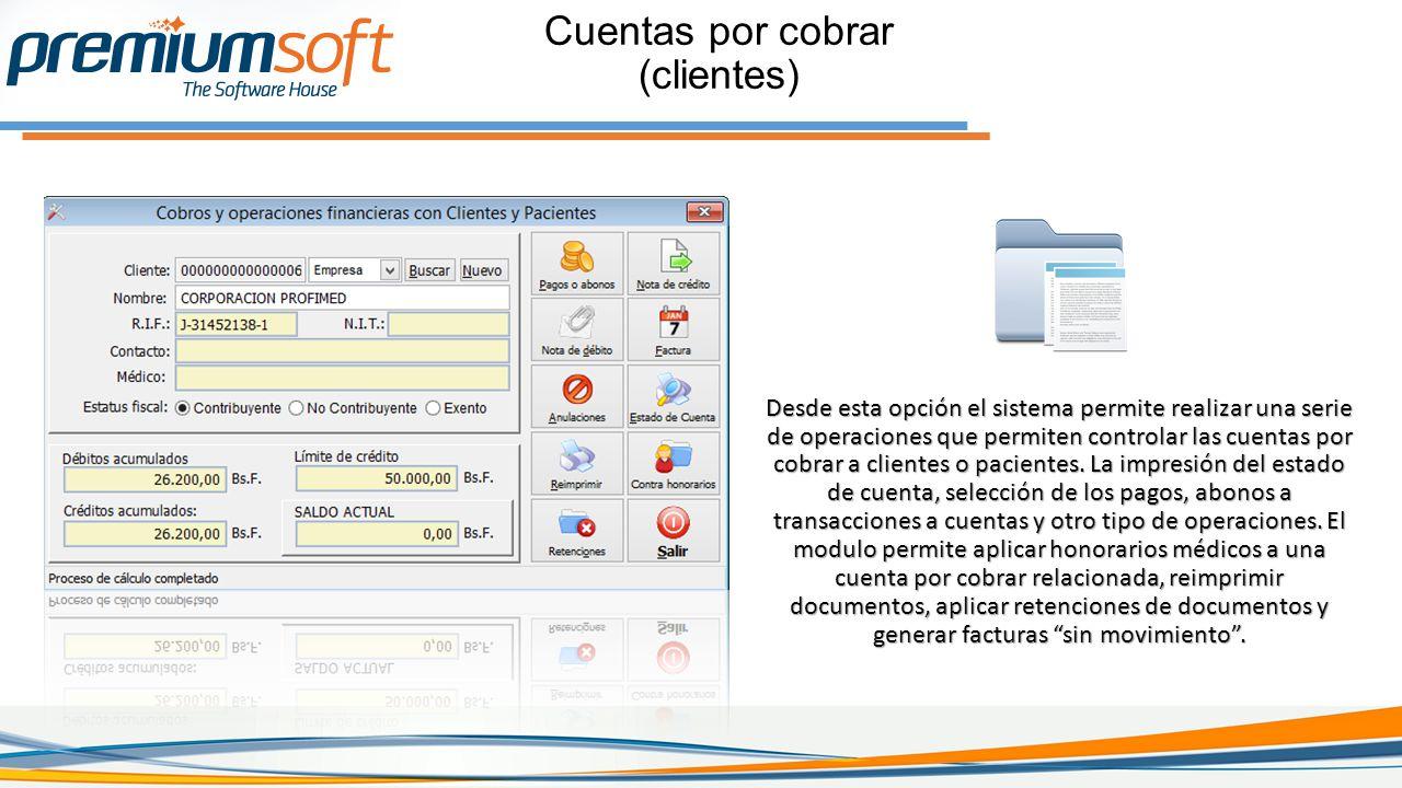 Cuentas por cobrar (clientes) Desde esta opción el sistema permite realizar una serie de operaciones que permiten controlar las cuentas por cobrar a clientes o pacientes.