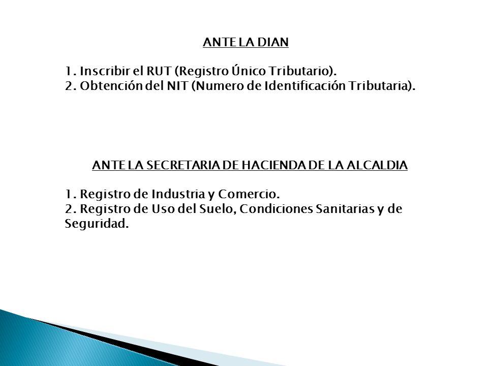 ANTE LA DIAN 1.Inscribir el RUT (Registro Único Tributario).