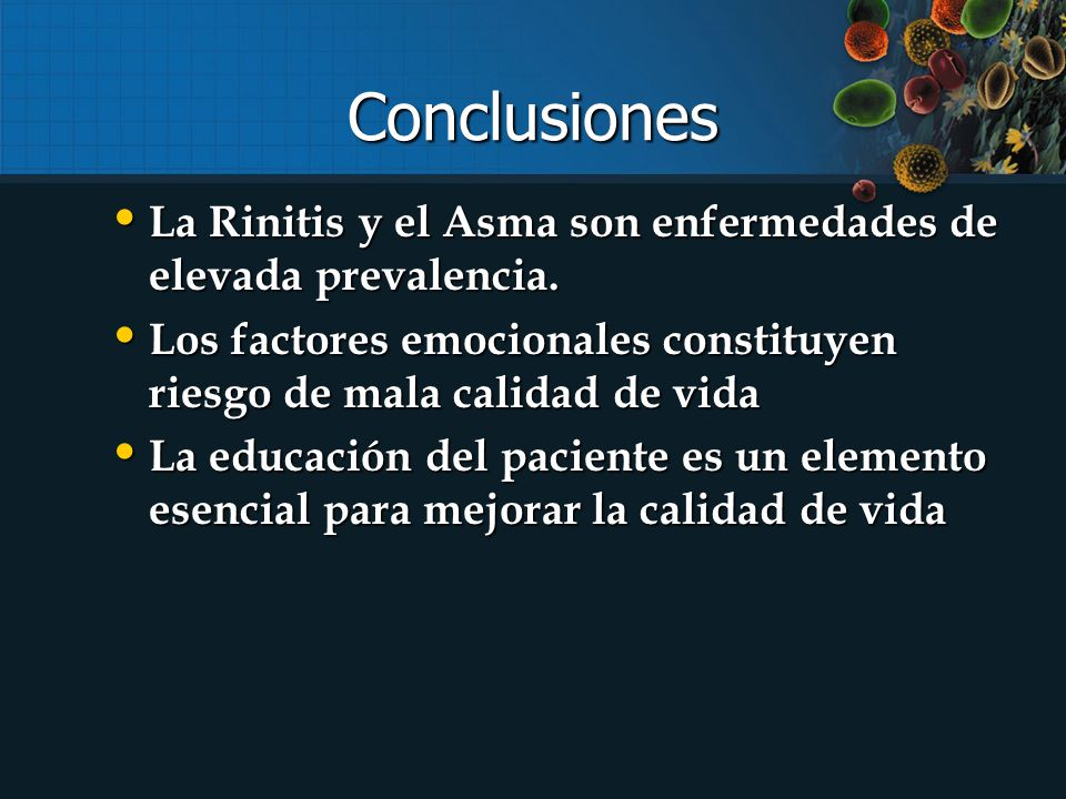 Conclusiones La Rinitis y el Asma son enfermedades de elevada prevalencia.