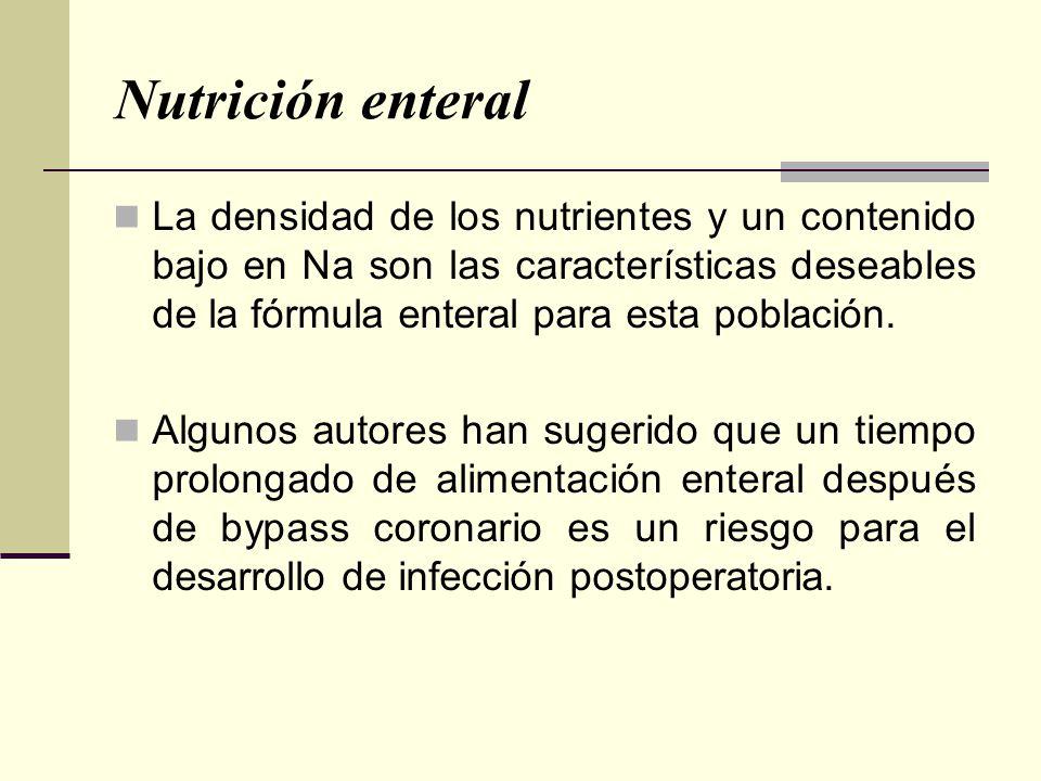 Nutrición enteral La densidad de los nutrientes y un contenido bajo en Na son las características deseables de la fórmula enteral para esta población.