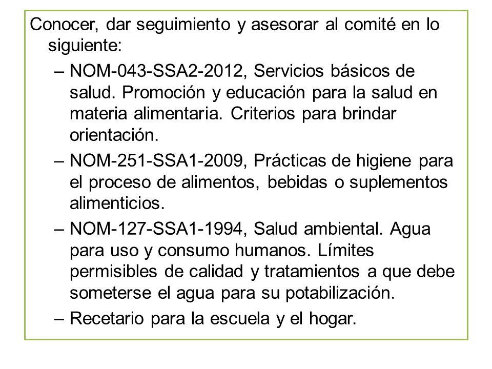 Conocer, dar seguimiento y asesorar al comité en lo siguiente: –NOM-043-SSA2-2012, Servicios básicos de salud.
