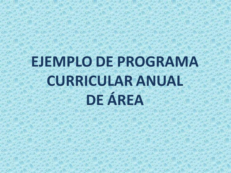 EJEMPLO DE PROGRAMA CURRICULAR ANUAL DE ÁREA