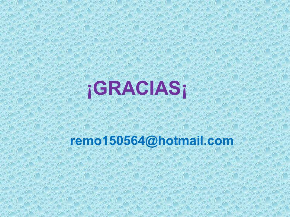 ¡GRACIAS¡ remo150564@hotmail.com