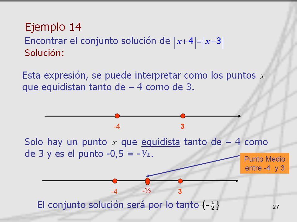 27 -43 -½ -43 Punto Medio entre -4 y 3