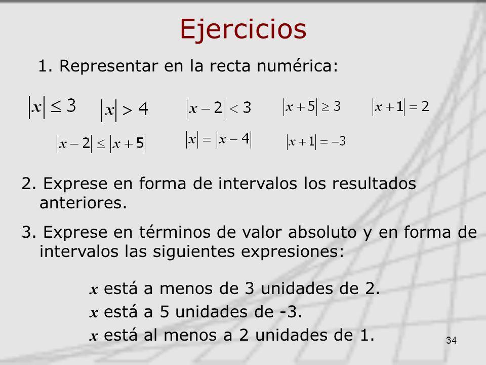 34 Ejercicios 1.Representar en la recta numérica: 2.