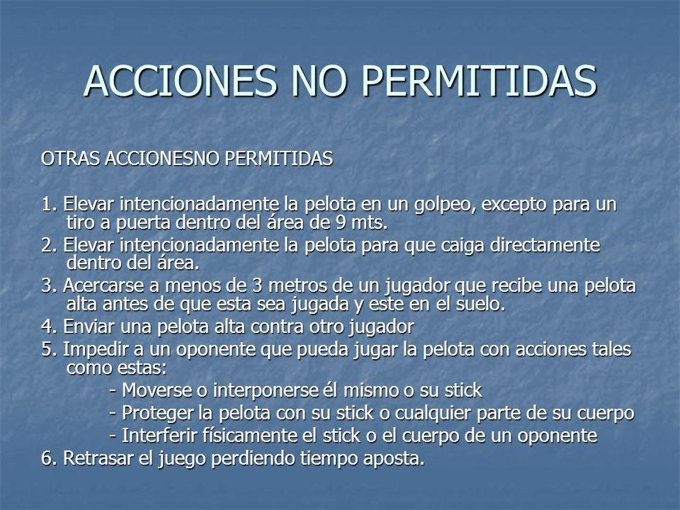 ACCIONES NO PERMITIDAS OTRAS ACCIONESNO PERMITIDAS 1.
