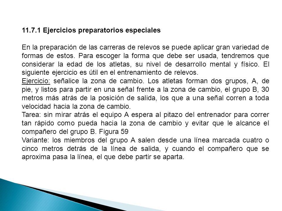 11.7.1 Ejercicios preparatorios especiales En la preparación de las carreras de relevos se puede aplicar gran variedad de formas de estos.
