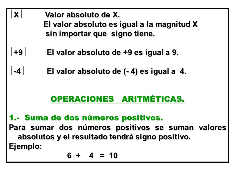  X  Valor absoluto de X.