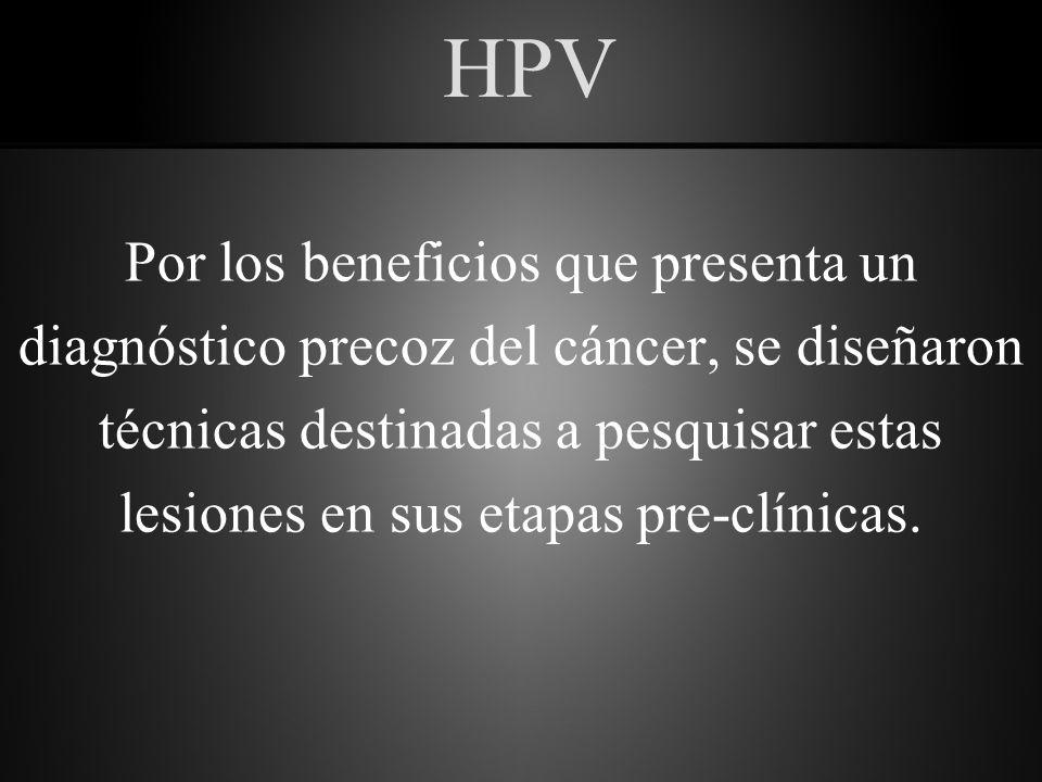 HPV * DIAGNOSTICO: 1- Sospecha: A) Clínica.B) Colposcopía.