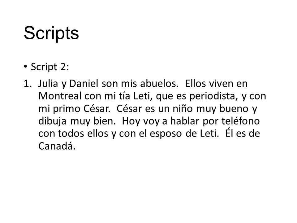 Scripts Script 2: 1.Julia y Daniel son mis abuelos.