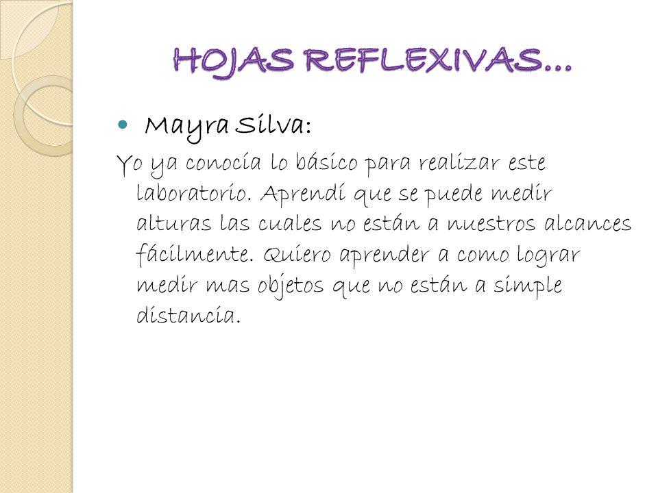 Mayra Silva: Yo ya conocía lo básico para realizar este laboratorio.