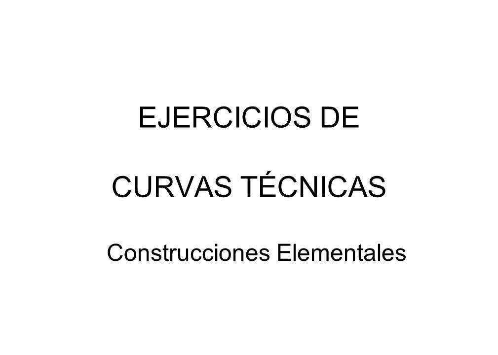 EJERCICIOS DE CURVAS TÉCNICAS Construcciones Elementales