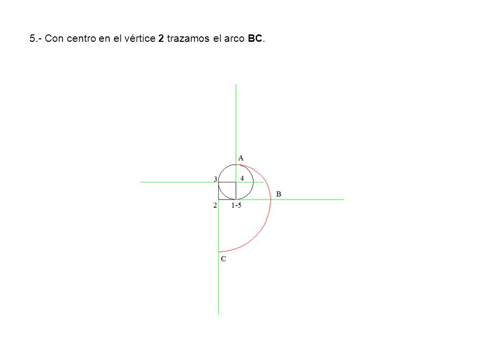 5.- Con centro en el vértice 2 trazamos el arco BC.