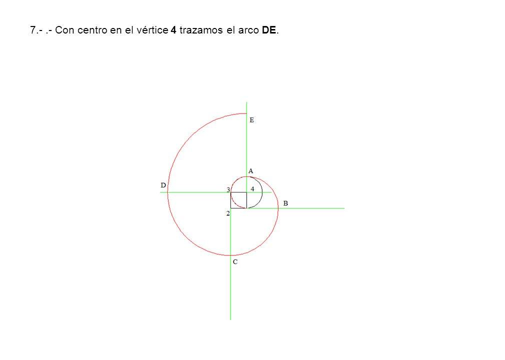 7.-.- Con centro en el vértice 4 trazamos el arco DE.
