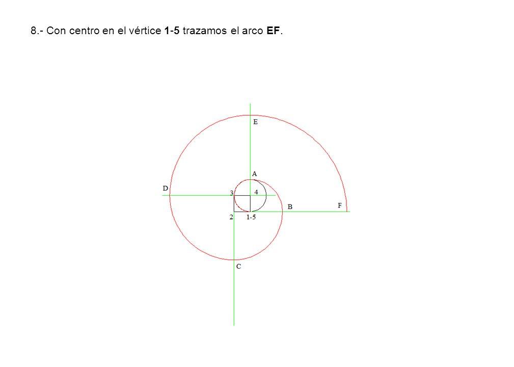 8.- Con centro en el vértice 1-5 trazamos el arco EF.