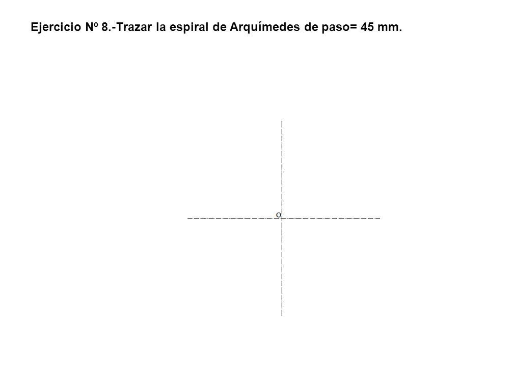 Ejercicio Nº 8.-Trazar la espiral de Arquímedes de paso= 45 mm..
