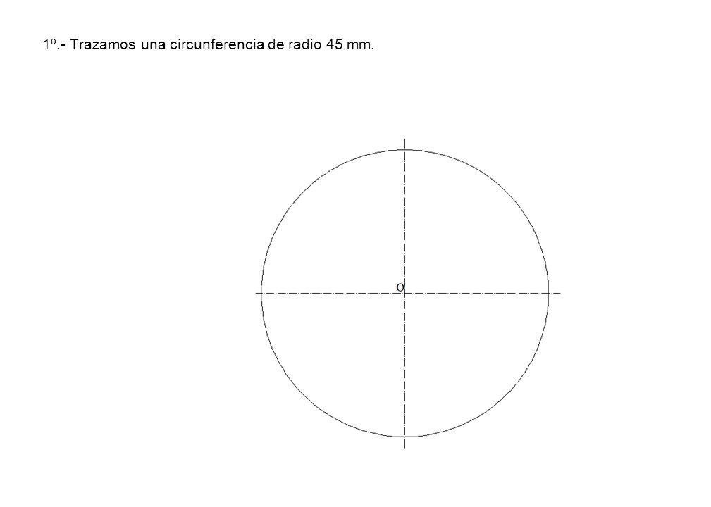 1º.- Trazamos una circunferencia de radio 45 mm.