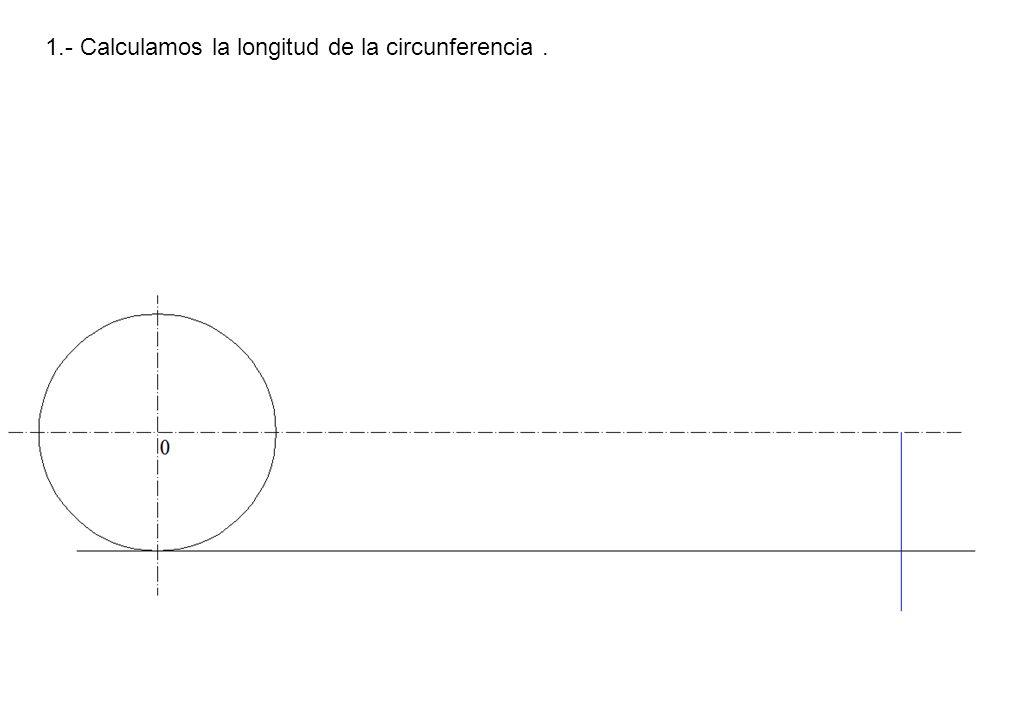 1.- Calculamos la longitud de la circunferencia.