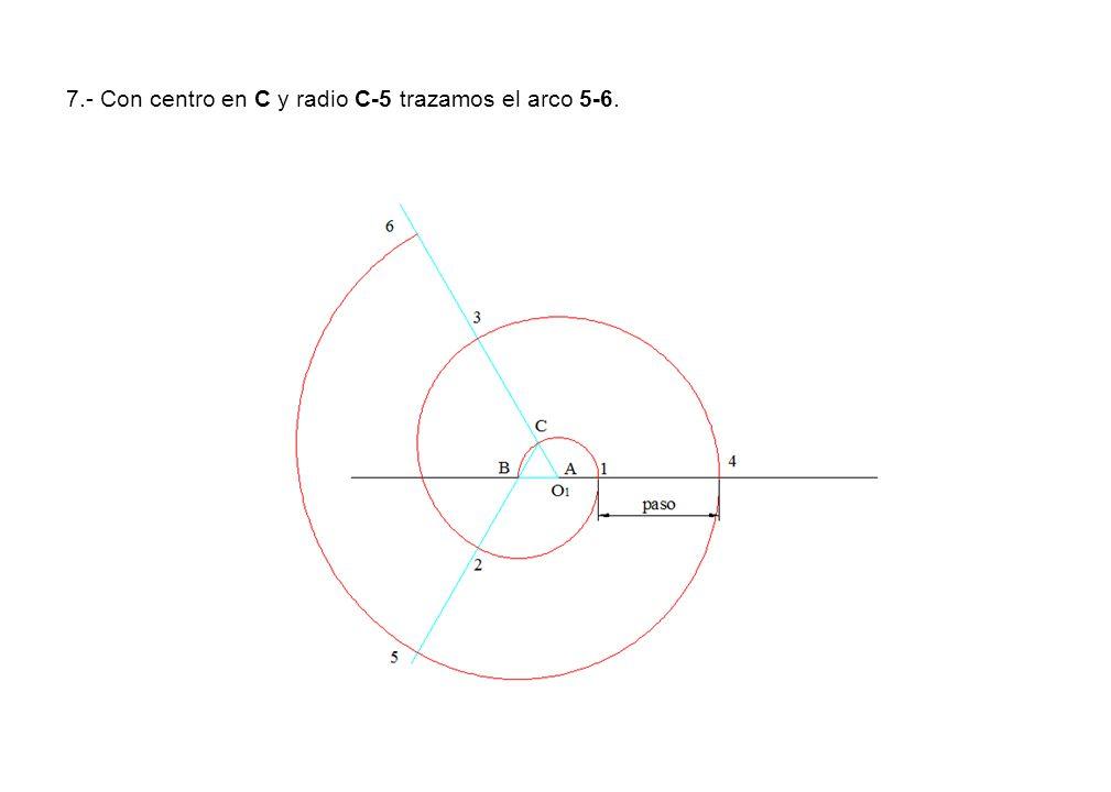 7.- Con centro en C y radio C-5 trazamos el arco 5-6.