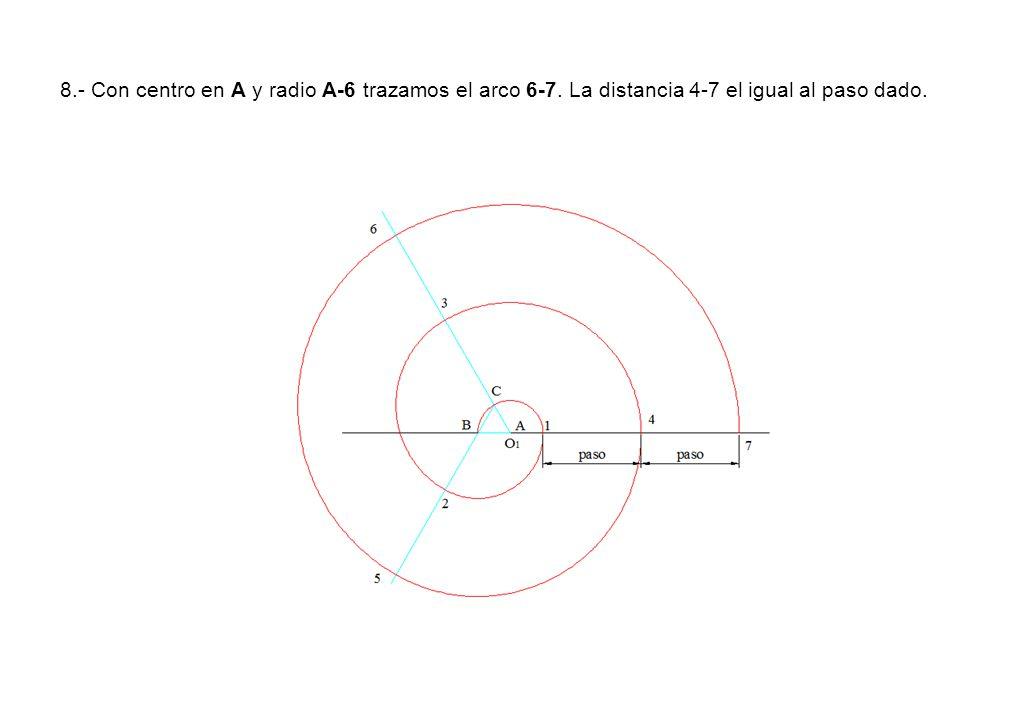 8.- Con centro en A y radio A-6 trazamos el arco 6-7. La distancia 4-7 el igual al paso dado.