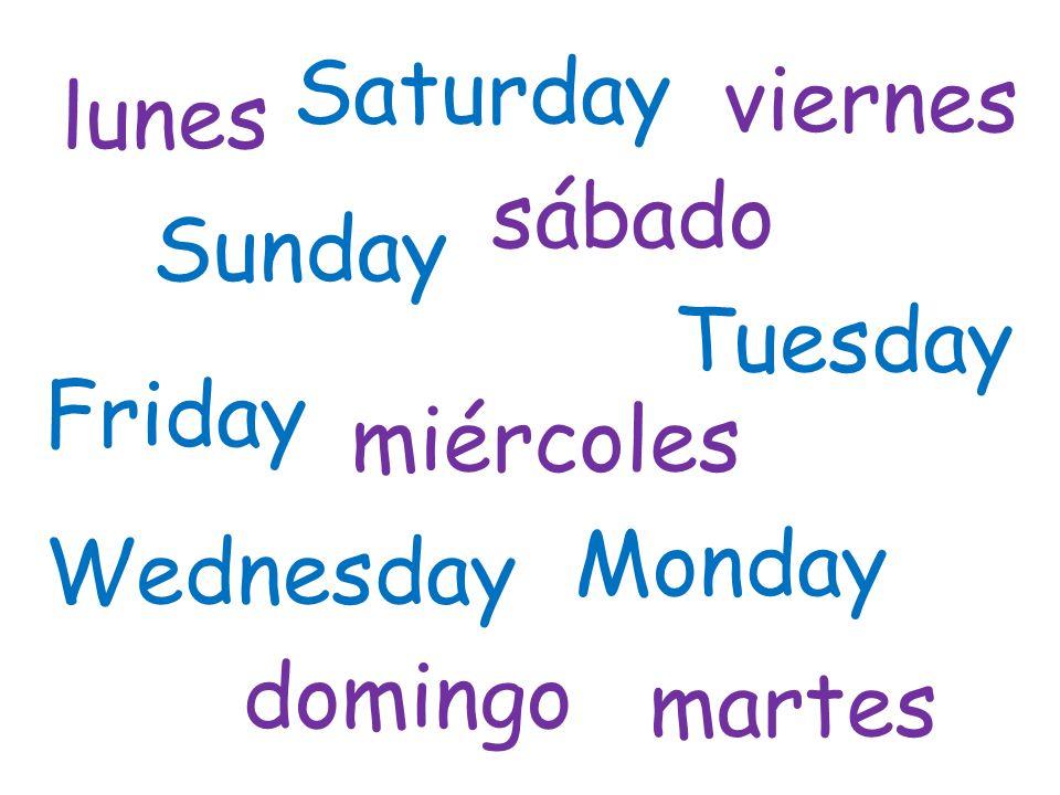 lunes Monday domingo Sunday miércoles Wednesday viernes Friday martes Tuesday sábado Saturday