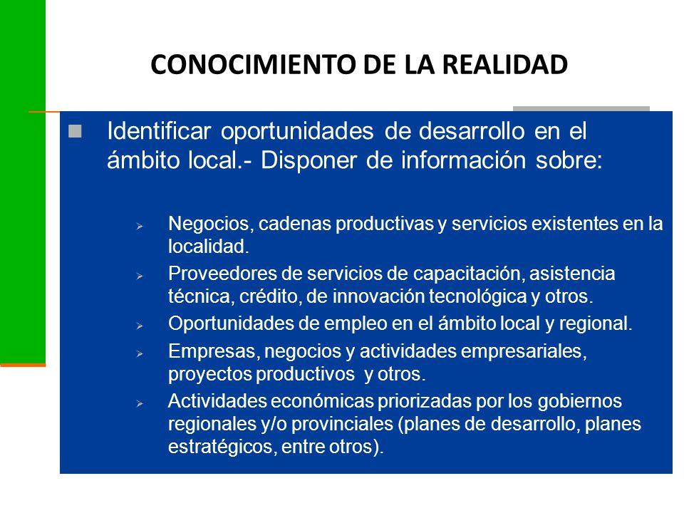 Identificar oportunidades de desarrollo en el ámbito local.- Disponer de información sobre:  Negocios, cadenas productivas y servicios existentes en la localidad.