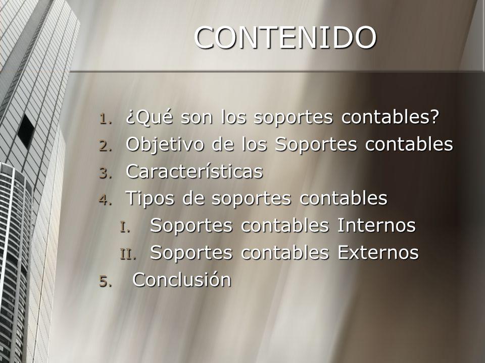 CONTENIDO 1.¿Qué son los soportes contables. 2. Objetivo de los Soportes contables 3.
