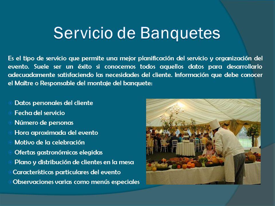 Es el tipo de servicio que permite una mejor planificación del servicio y organización del evento. Suele ser un éxito si conocemos todos aquellos dato