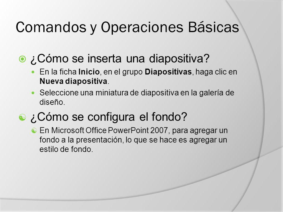 Comandos y Operaciones Básicas  ¿Cómo se inserta una diapositiva.