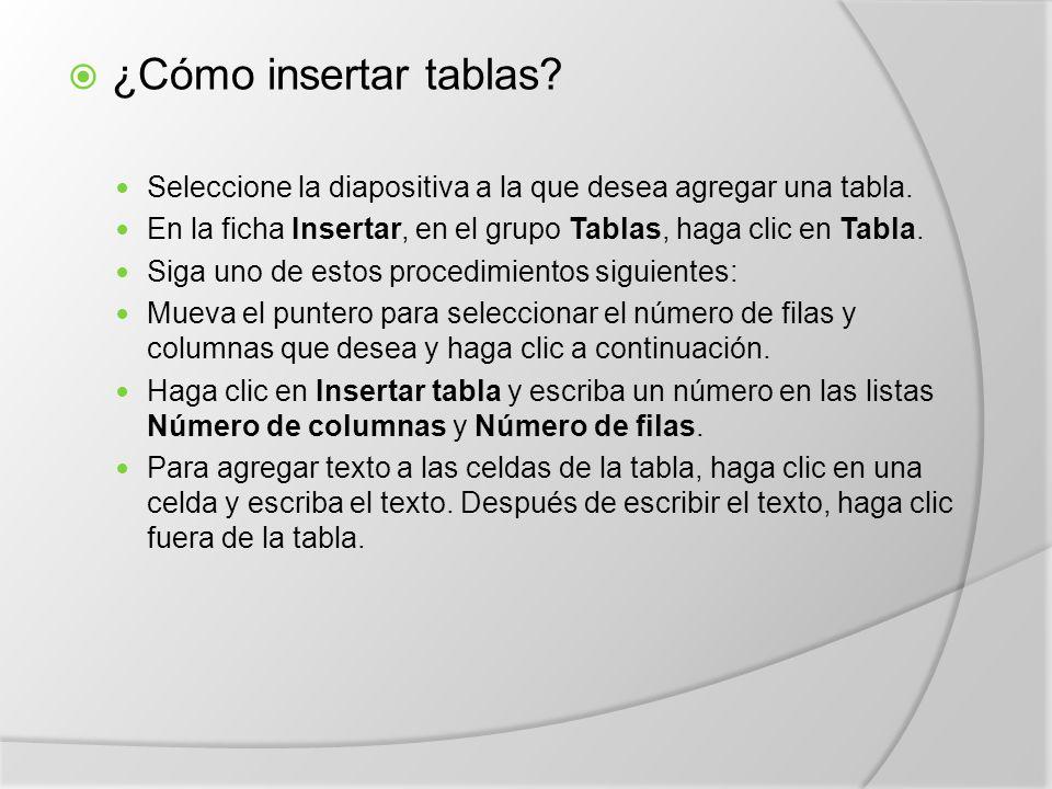  ¿Cómo insertar tablas.Seleccione la diapositiva a la que desea agregar una tabla.