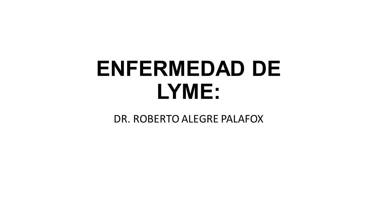 ENFERMEDAD DE LYME: DR.