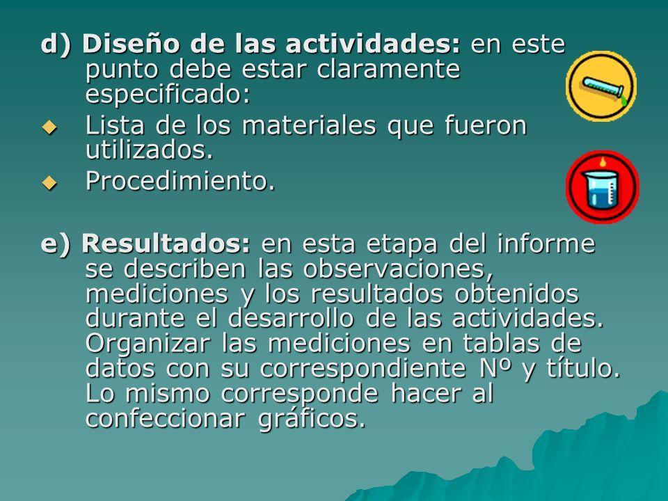 d) Diseño de las actividades: en este punto debe estar claramente especificado:  Lista de los materiales que fueron utilizados.