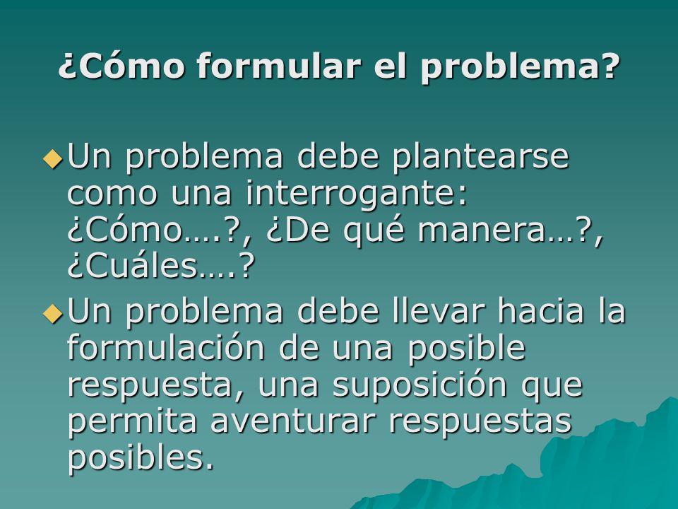 ¿Cómo formular el problema.