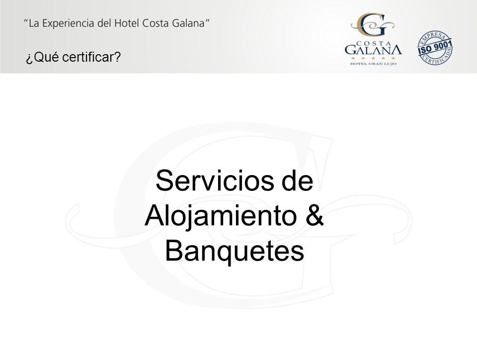 Servicios de Alojamiento & Banquetes ¿Qué certificar?